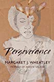 Grow Through It: Perseverance by Margaret Wheatley