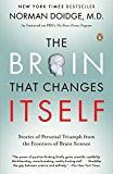 Grow Through It: The Brain That Changes Itself by Norman Doidge
