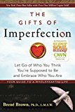 Grow Through It: The Gifts of Imperfection by Brene Brown