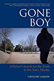Grow Through It: Gone Boy by Gregory Gibson