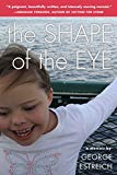 Grow Through It: The Shape of the Eye by George Estreich