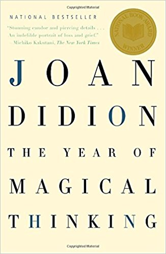 Grow Through It: The Year of Magical Thinking by Joan Didion